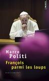 Marco Politi - François parmi les loups.