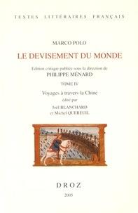 Marco Polo - Le devisement du monde - Tome 4, Voyages à travers la Chine.
