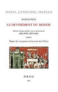 Marco Polo - Le devisement du monde - Tome 1, Départ des voyageurs et traversée de la Perse.