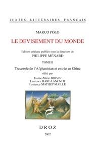 Marco Polo - Le devisement du monde - Tome 2, Traversée de l'Afghanistan et entrée en Chine.