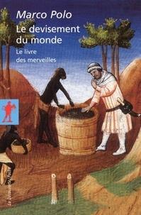 Marco Polo - Le devisement du monde - Le livre des merveilles.