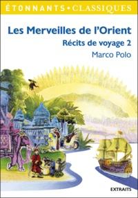 Marco Polo - Les Merveilles de l'Orient.