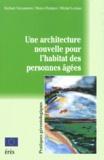 Marco Predazzi et Richard Vercauteren - Une architecture nouvelle pour l'habitat des personnes âgées.