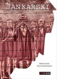 Marco Rizzo et Lelio Bonaccorso - Jan Karski - L'homme qui a découvert l'holocauste.