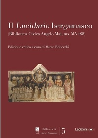 Marco Robecchi - Il Lucidario bergamasco - (Biblioteca Civica Angeli Mai, ms MA 188).