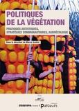 Marco Scotini - Politiques de la végétation - Pratiques artistiques, stratégies communautaires, agroécologie.