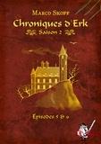 Marco Skoff - Chroniques d'Erk saison 2, épisodes 5 et 6.