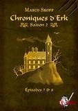 Marco Skoff - Chroniques d'Erk saison 2, épisodes 7 et 8.