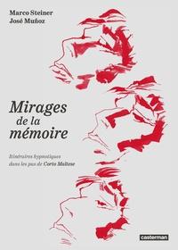 Marco Steiner et José Muñoz - Mirages de la mémoire - Itinéraires hypnotiques dans les pas de Corto Maltese.