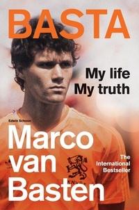 Marco van Basten - Basta - My Life, My Truth – The International Bestseller.
