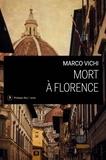 Marco Vichi - Mort à Florence - Une enquête du commissaire Bordelli.