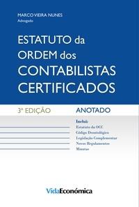 Marco Vieira Nunes - Estatuto da Ordem dos Contabilistas Certificados - Anotado - 3ª edição.