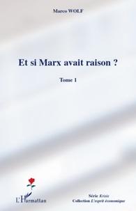 Et si Marx avait raison ? - Tome 1.pdf