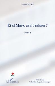 Marco Wolf - Et si Marx avait raison ? - Tome 1.