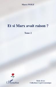 Marco Wolf - Et si Marx avait raison ? - Tome 2.