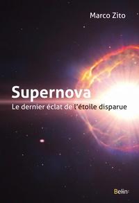 Marco Zito - Supernova - Le dernier éclat de l'étoile disparue.