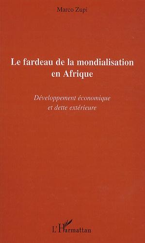 Marco Zupi - Le fardeau de la mondialisation en Afrique - Développement économique et dette extérieure.