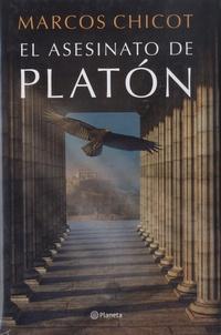 Marcos Chicot - El asesinato de Platon.