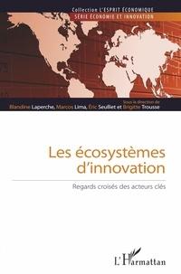 Marcos Lima et Brigitte Trousse - Les écosystèmes d'innovation - Regards croisés des acteurs clés.