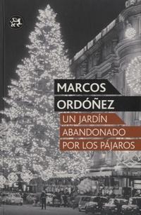 Marcos Ordoñez - Un jardin abandonado por los parajos.
