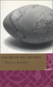 Marcos Rebollo - Los hilos del mundo.