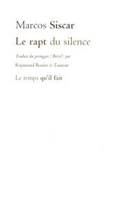 Marcos Siscar - Le rapt du silence.