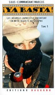 YA BASTA! Tome 1, Les insurgés zapatistes racontent un an de révolte au Chiapas.pdf