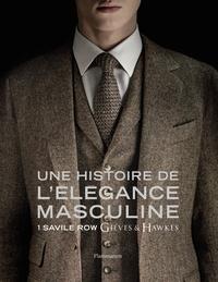 Marcus Binney et Simon Crompton - Une histoire de l'élégance masculine - 1 Savile Row, Gieves & Hawkes.