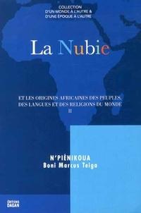 Marcus Boni Teiga - La Nubie et les origines africaines des peuples, des langues et des religions du monde - Tome 2.