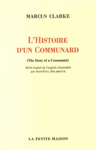 Marcus Clarke - L'histoire d'un communard.
