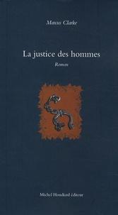 Marcus Clarke - La justice des hommes.