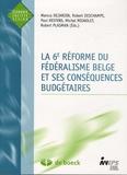 Marcus Dejardin et Robert Deschamps - La 6e réforme du fédéralisme belge et ses conséquences budgétaires.