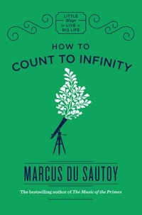 Marcus Du Sautoy - How to Count to Infinity.