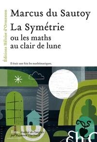 Marcus Du Sautoy - La Symétrie ou les maths au clair de Lune.