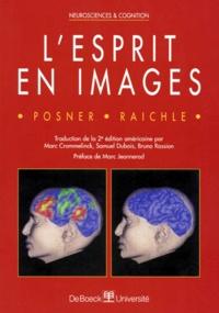 Marcus-E Raichle et Michael-L Posner - L'esprit en images.