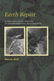 Marcus Hall - Earth Repair - A Transatlantic History of Environmental Restoration.