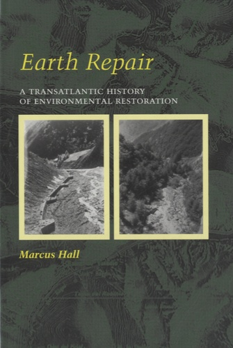 Marcus Hall - Earth Repair - A Transatlantic History of Environmental Restoration.