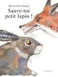 Marcus Herrenberger - Sauve-toi petit lapin !.
