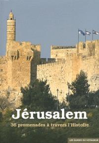 Marcus - Jérusalem - 36 promenades à travers l'Histoire.