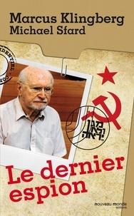 Marcus Klingberg - Le dernier espion - Autobiographie.