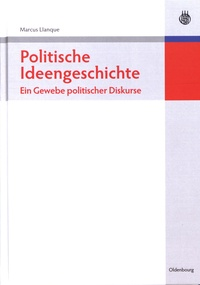 Marcus Llanque - Politische Ideengeschichte - Ein Gewebe politischer Diskurse.