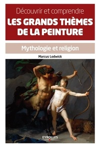 Découvrir et comprendre les grands thèmes de la peinture - Mythologie et religion.pdf