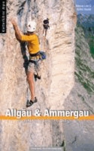 Marcus Lutz et Achim Pasold - Kletterführer Allgäu & Ammergau - inkl. Tannheimer Tal.