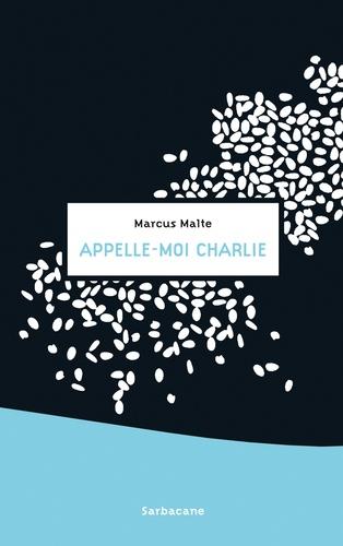 Marcus Malte - Appelle-moi Charlie.