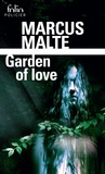 Marcus Malte - Garden of love.