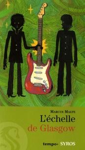 Marcus Malte - L'échelle de Glasgow.