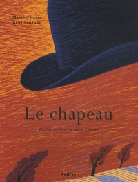 Marcus Malte et Rémi Saillard - Le chapeau - Et c'est toujours la même histoire.