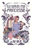 Marcus Malte et Régis Lejonc - Tu seras ma princesse.