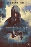 Marcus Md - Sombre mutation - Tant qu'il y aura des loups.