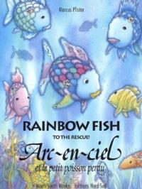 Marcus Pfister - Arc-en-ciel et le petit poisson perdu - Edition bilingue français-anglais.
